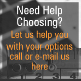 Need help choosing your options? Feel free to call or email us here.
